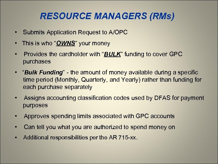 """RESOURCE MANAGERS (RMs) • Submits Application Request to A/OPC • This is who """"OWNS"""""""