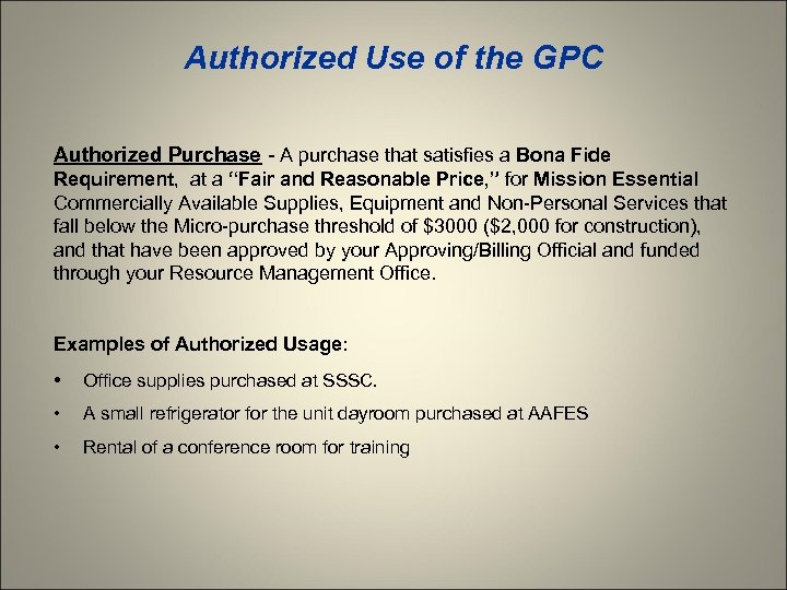 Authorized Use of the GPC Authorized Purchase - A purchase that satisfies a Bona