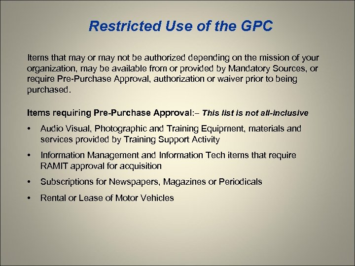 Restricted Use of the GPC Items that may or may not be authorized depending