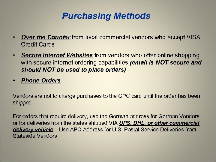 Purchasing Methods • Over the Counter from local commercial vendors who accept VISA Credit