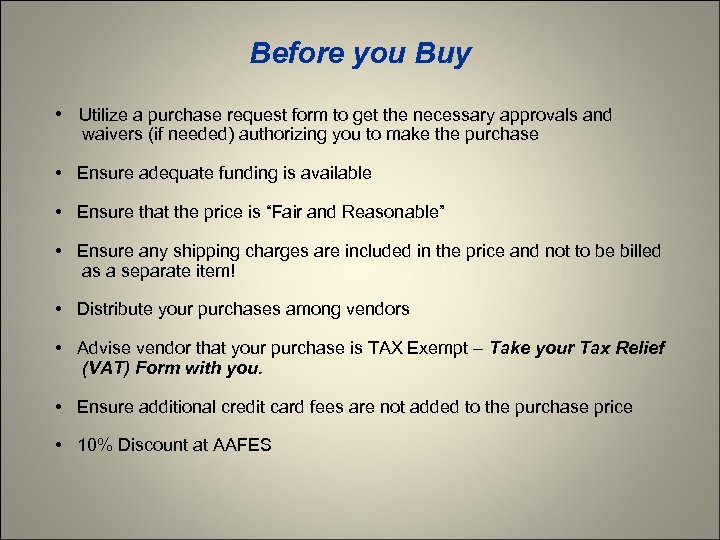 Before you Buy • Utilize a purchase request form to get the necessary approvals