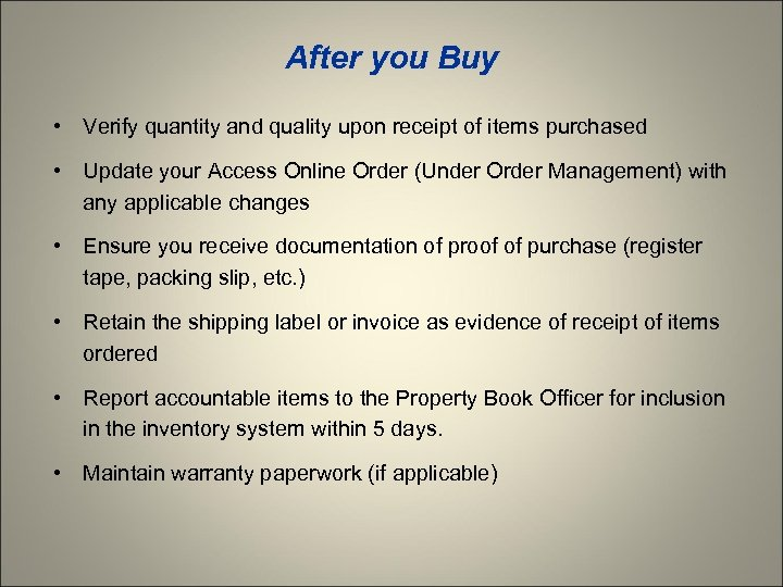 After you Buy • Verify quantity and quality upon receipt of items purchased •