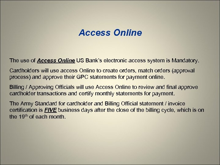 Access Online The use of Access Online US Bank's electronic access system is Mandatory.