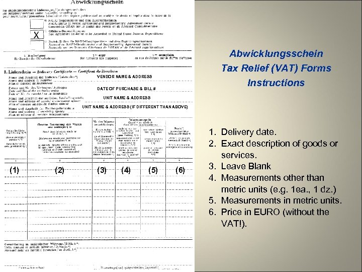 X Abwicklungsschein Tax Relief (VAT) Forms Instructions VENDOR NAME & ADDRESS DATE OF PURCHASE