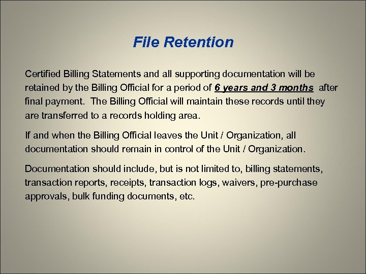 File Retention Certified Billing Statements and all supporting documentation will be retained by the