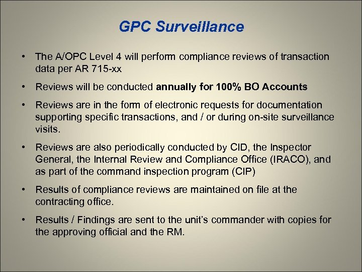 GPC Surveillance • The A/OPC Level 4 will perform compliance reviews of transaction data