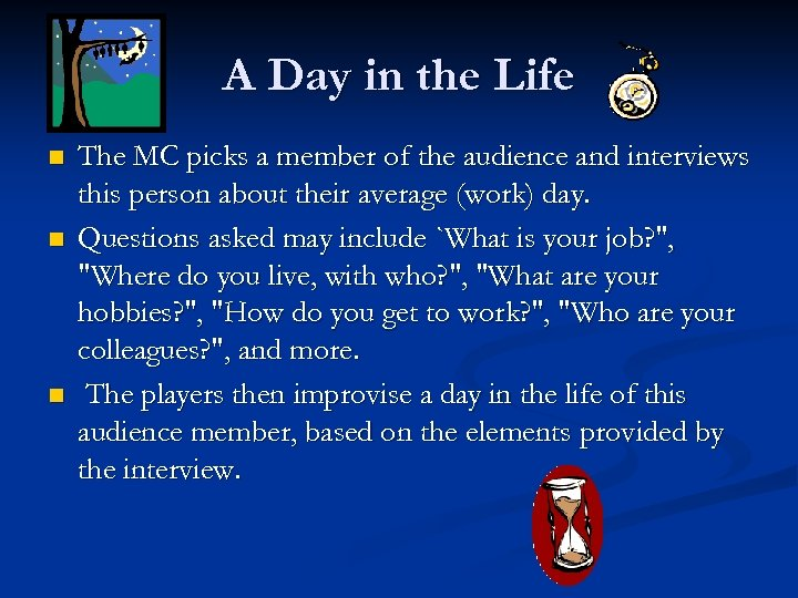 A Day in the Life n n n The MC picks a member of