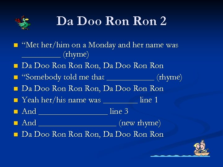 "Da Doo Ron 2 n n n n ""Met her/him on a Monday and"