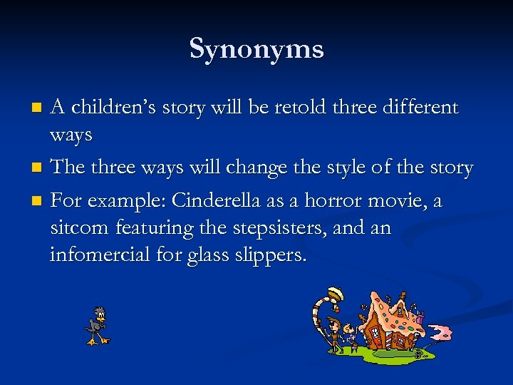 Synonyms A children's story will be retold three different ways n The three ways