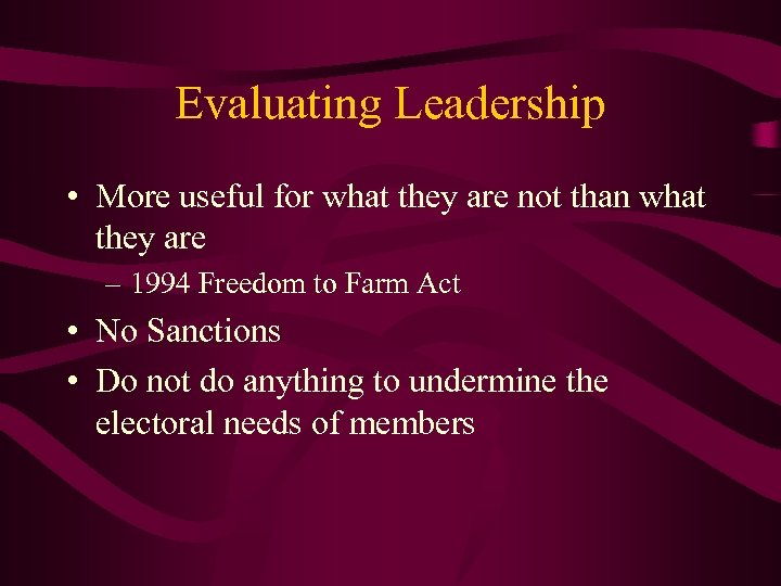 Evaluating Leadership • More useful for what they are not than what they are