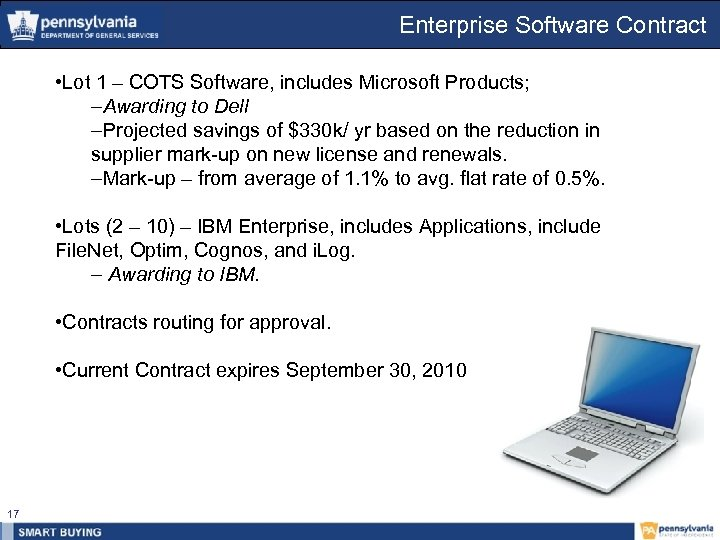 Enterprise Software Contract • Lot 1 – COTS Software, includes Microsoft Products; –Awarding to