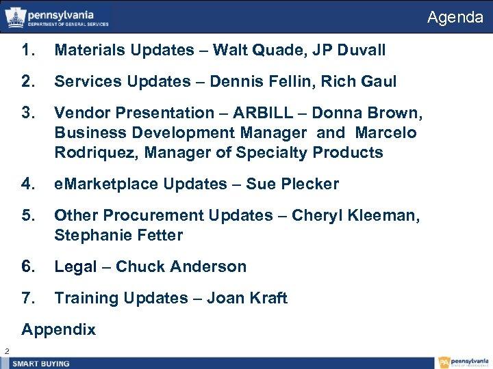 Agenda 1. Materials Updates – Walt Quade, JP Duvall 2. Services Updates – Dennis