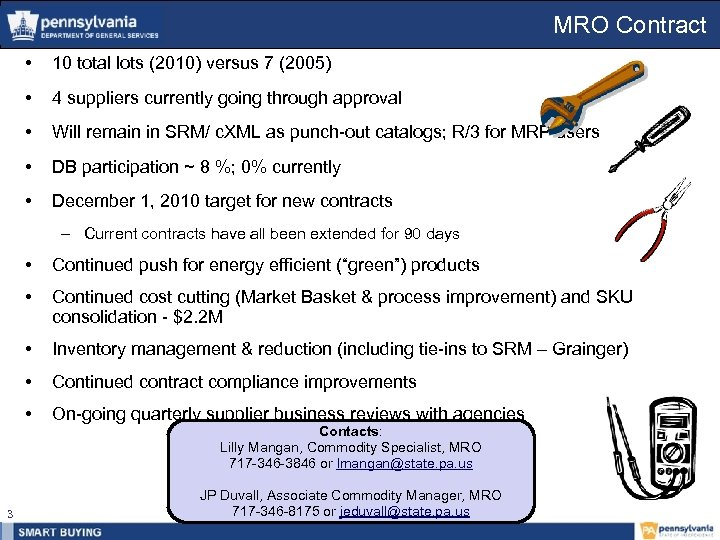 MRO Contract • 10 total lots (2010) versus 7 (2005) • 4 suppliers currently