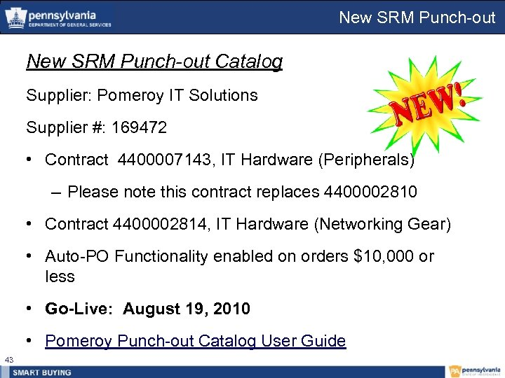 New SRM Punch-out Catalog Supplier: Pomeroy IT Solutions Supplier #: 169472 • Contract 4400007143,