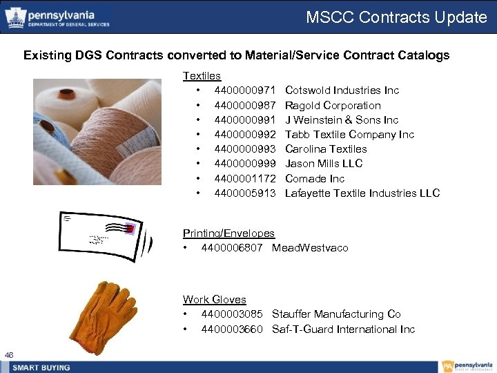 MSCC Contracts Update Existing DGS Contracts converted to Material/Service Contract Catalogs Textiles • 4400000971