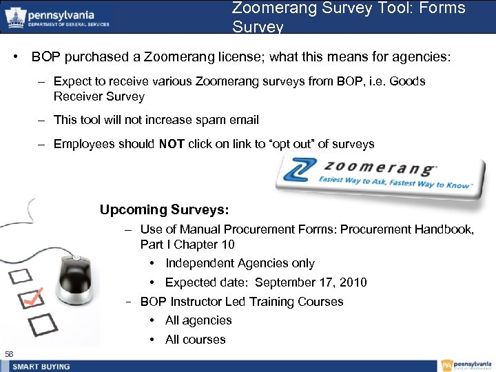 Zoomerang Survey Tool: Forms Survey • BOP purchased a Zoomerang license; what this means
