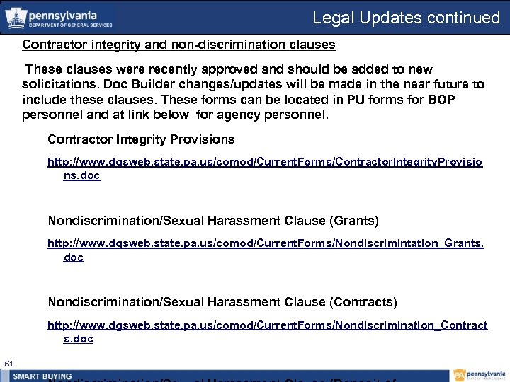 Legal Updates continued Contractor integrity and non-discrimination clauses These clauses were recently approved and