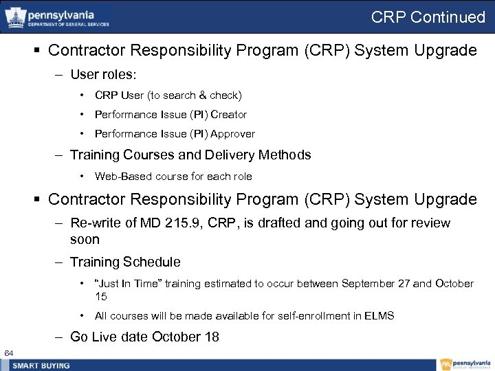 CRP Continued § Contractor Responsibility Program (CRP) System Upgrade – User roles: • CRP