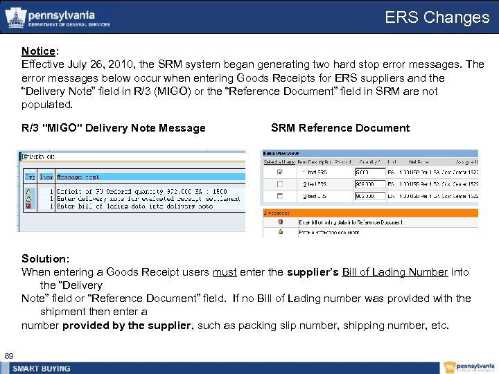 ERS Changes Notice: Effective July 26, 2010, the SRM system began generating two hard
