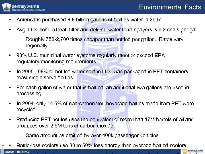 Environmental Facts • Americans purchased 8. 8 billion gallons of bottles water in 2007