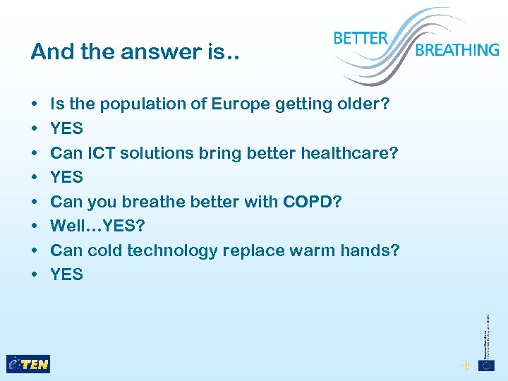 And the answer is. . • • Is the population of Europe getting older?