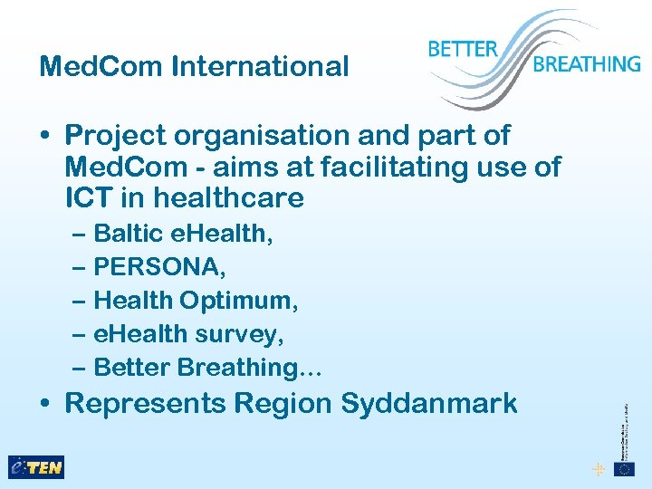 Med. Com International • Project organisation and part of Med. Com - aims at