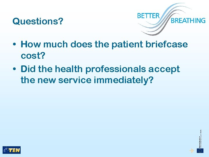 Questions? • How much does the patient briefcase cost? • Did the health professionals