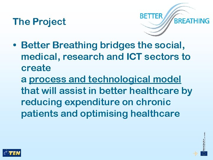 The Project • Better Breathing bridges the social, medical, research and ICT sectors to