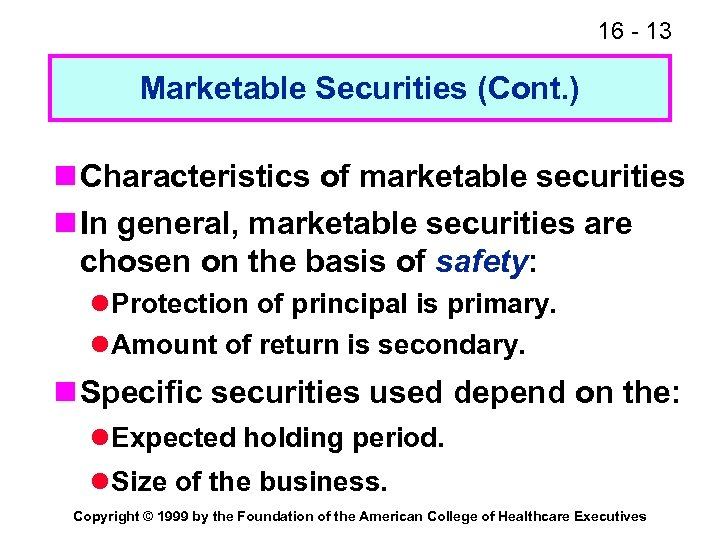 16 - 13 Marketable Securities (Cont. ) n Characteristics of marketable securities n In