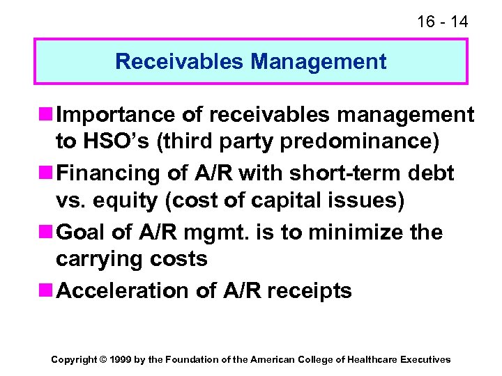 16 - 14 Receivables Management n Importance of receivables management to HSO's (third party