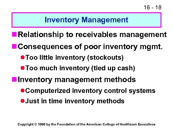 16 - 18 Inventory Management n Relationship to receivables management n Consequences of poor