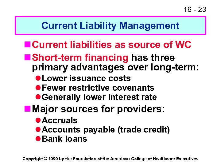 16 - 23 Current Liability Management n Current liabilities as source of WC n