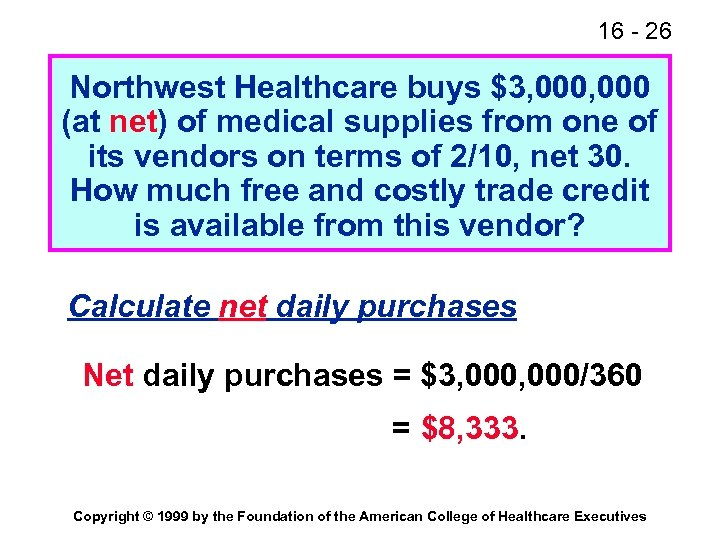 16 - 26 Northwest Healthcare buys $3, 000 (at net) of medical supplies from