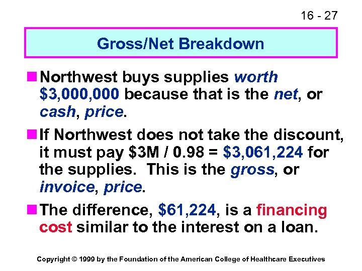 16 - 27 Gross/Net Breakdown n Northwest buys supplies worth $3, 000 because that