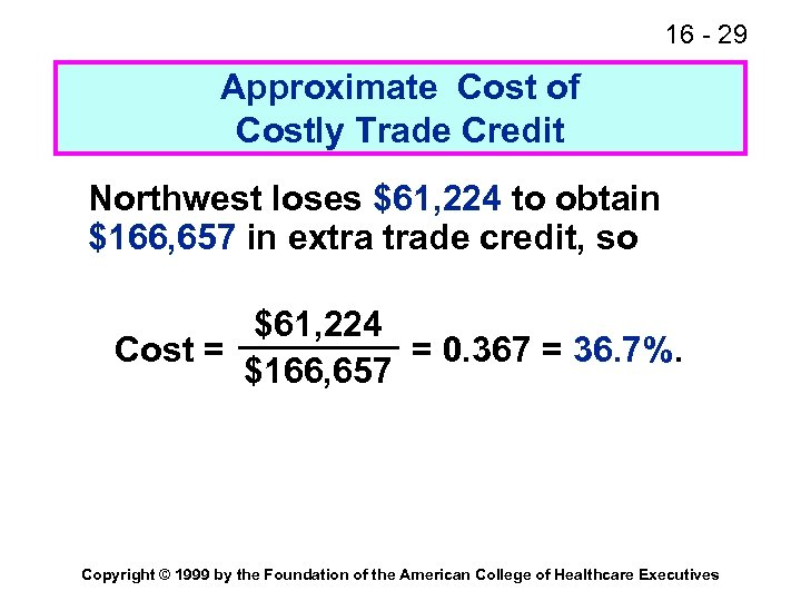 16 - 29 Approximate Cost of Costly Trade Credit Northwest loses $61, 224 to