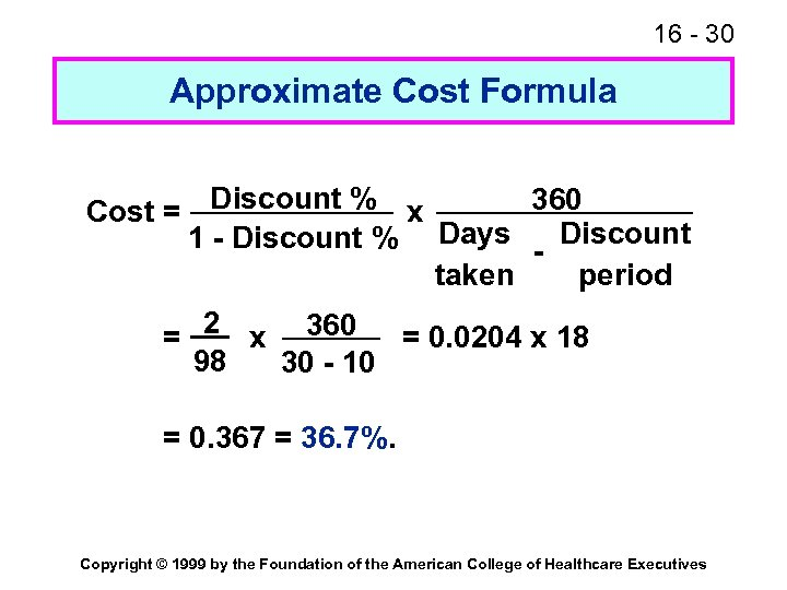 16 - 30 Approximate Cost Formula 360 Cost = Discount % x 1 -