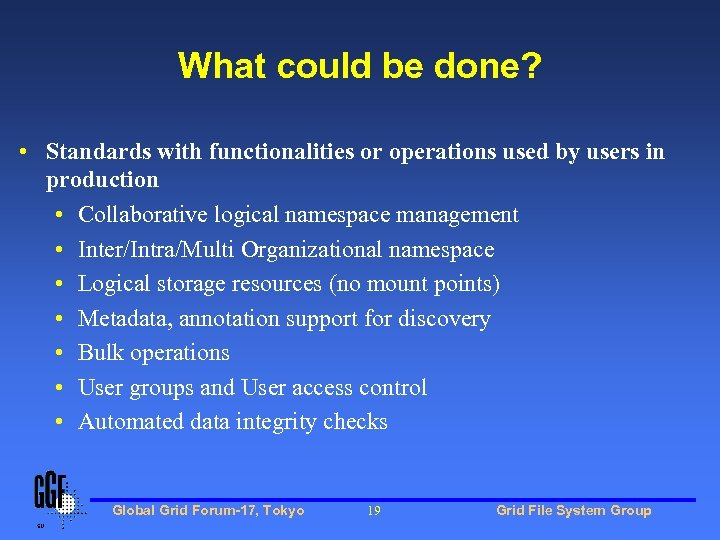 What could be done? • Standards with functionalities or operations used by users in