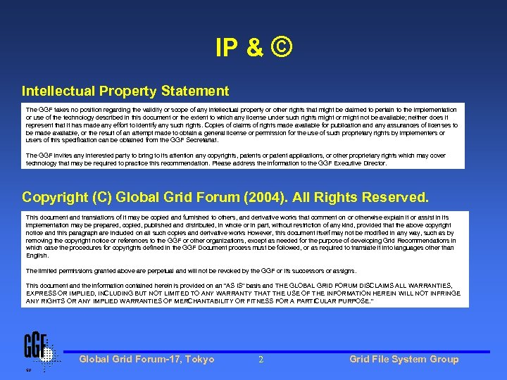 IP & © Intellectual Property Statement The GGF takes no position regarding the validity