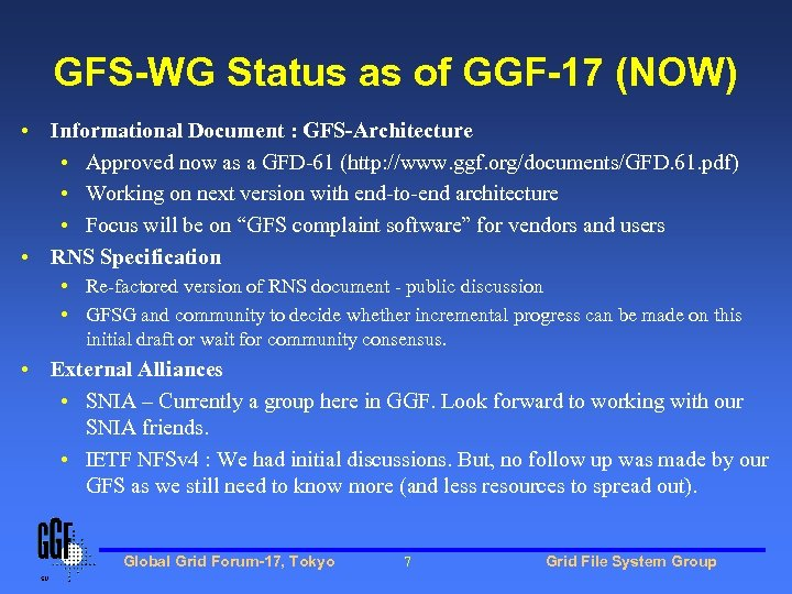 GFS-WG Status as of GGF-17 (NOW) • Informational Document : GFS-Architecture • Approved now
