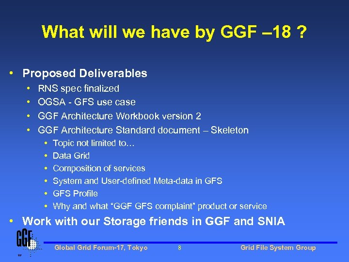 What will we have by GGF – 18 ? • Proposed Deliverables • •