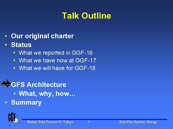 Talk Outline • Our original charter • Status • What we reported in GGF-16