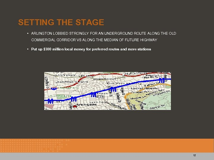 SETTING THE STAGE • ARLINGTON LOBBIED STRONGLY FOR AN UNDERGROUND ROUTE ALONG THE OLD