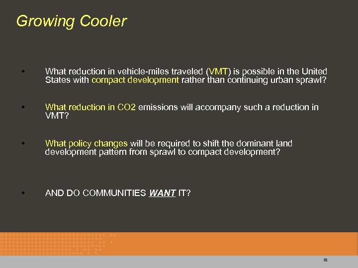 Growing Cooler • What reduction in vehicle-miles traveled (VMT) is possible in the United