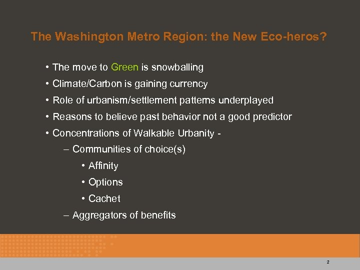 The Washington Metro Region: the New Eco-heros? • The move to Green is snowballing