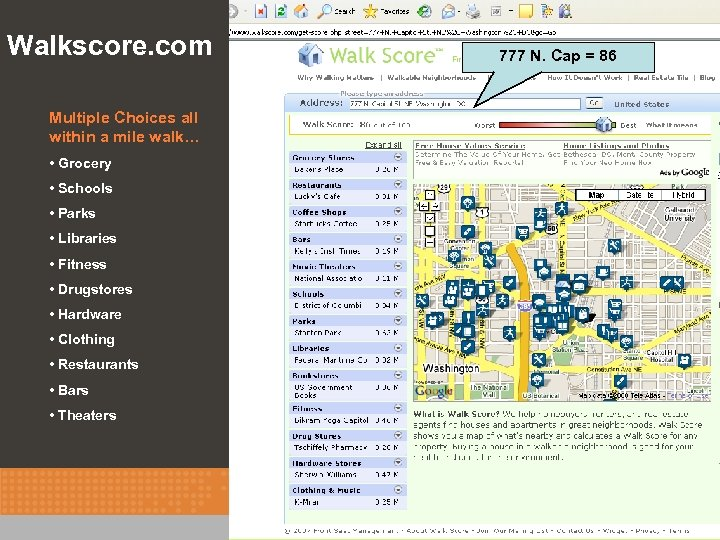 Walkscore. com 777 N. Cap = 86 Multiple Choices all within a mile walk…