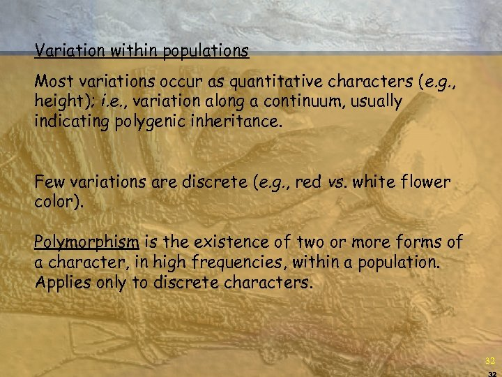 Variation within populations Most variations occur as quantitative characters (e. g. , height); i.
