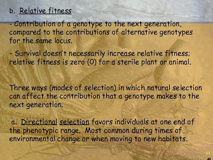 b. Relative fitness - Contribution of a genotype to the next generation, compared to