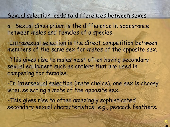 Sexual selection leads to differences between sexes a. Sexual dimorphism is the difference in