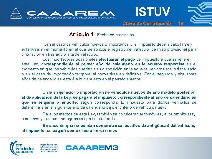 ISTUV Clave de Contribución 19 Artículo 1 Fecha de causación. . . en el
