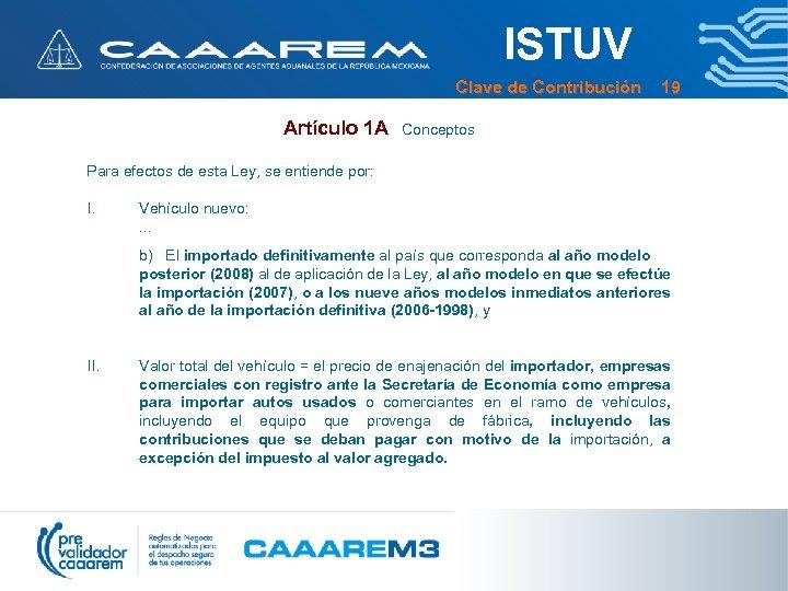 ISTUV Clave de Contribución 19 Artículo 1 A Conceptos Para efectos de esta Ley,